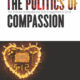 The Politics Of Compassion By Dr. Bin Xu Has Been Published.