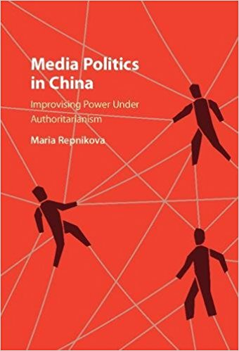 Maria Repnikova Publishes Media Politics In China